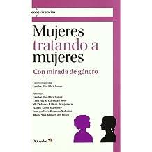 Mujeres tratando a mujeres: Con mirada de género (Con>vivencias)