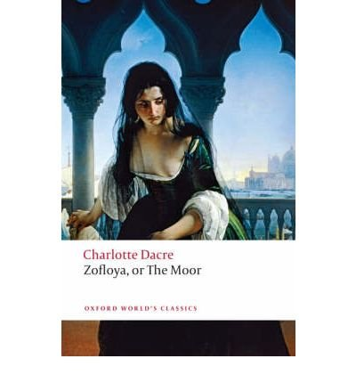 [( Zofloya: Or the Moor (Oxford World's Classics (Paperback)) By Dacre, Charlotte ( Author ) Paperback Sep - 2008)] Paperback