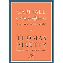 Capitale e disuguaglianza: Cronache dal mondo (Italian Edition)