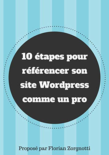 10 étapes pour référencer un site Wordpress comme un pro