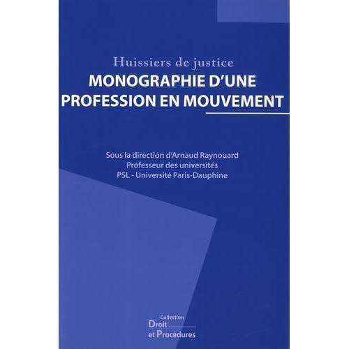 Huissiers de justice : Monographie d'une profession en mouvement