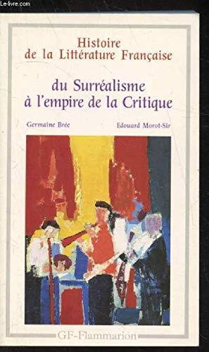HISTOIRE DE LA LITTERATURE FRANCAISE. Du surréalisme à l'empire de la critique