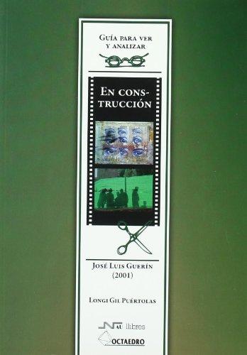 Guía para ver y analizar : En construcción. José Luis Guerín (2001) (Guías para ver y analizar cine) por Longinos Gil Puértolas