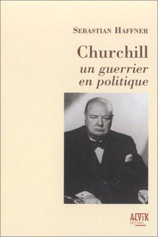 Churchill. Un guerrier politique