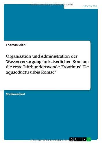 organisation-und-administration-der-wasserversorgung-im-kaiserlichen-rom-um-die-erste-jahrhundertwen