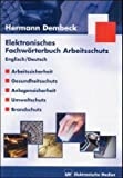 Elektronisches Fachwörterbuch Arbeitsschutz, Englisch/Deutsch, 1 CD-ROM Arbeitssicherheit, Gesundheitsschutz, Anlagensicherheit, Umweltschutz, Brandschutz. Für Windows 98/ME/2000 (SP 2)/XP/NT 4.0 (SP 5)