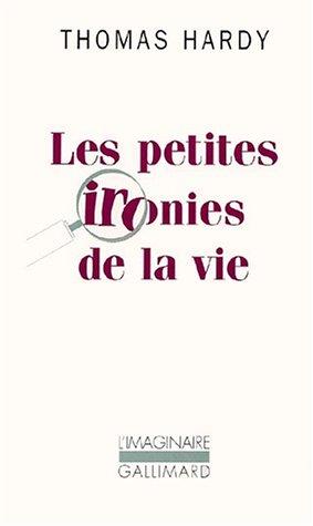 Les Petites ironies de la vie par Thomas Hardy