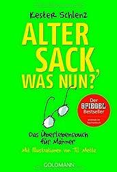 Alter Sack, was nun?: Das Überlebensbuch für Männer - Mit Illustrationen von Til Mette