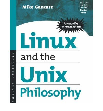 [(Linux and the UNIX Philosophy)] [ By (author) Mike Gancarz ] [August, 2003] par Mike Gancarz