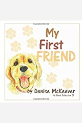 My First Friend: Your First Dog (My Book Collection) Paperback