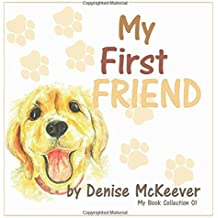 My First Friend: Your First Dog (My Book Collection)