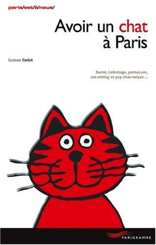 Avoir un Chat a Paris 2006 par Lacoste Corinne