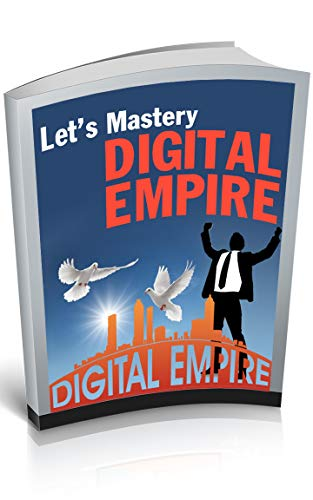 LET'S MASTERY DIGITAL EMPIRE Best way to Make Money Online: How to build a profitable business with in-demand digital products! (English Edition)