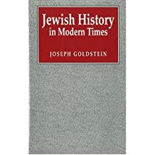 [(Jewish History in Modern Times)] [ By (author) Joseph Goldstein, Foreword by Jonathan Frankel ] [December, 1995]