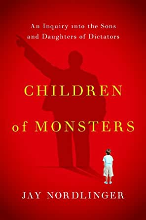 Children of Monsters: An Inquiry into the Sons and Daughters