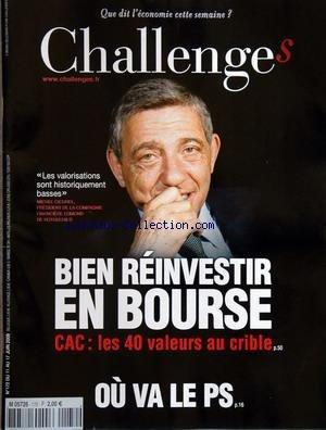 CHALLENGES [No 172] du 11/06/2009 - bien reinvestir en bourse - cac - les 40 valeurs au crible - michel cicurel de ledmond de rothschild ou va le p.s.