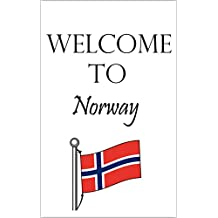 Welcome to Norway: Norway for Beginners (English Edition)