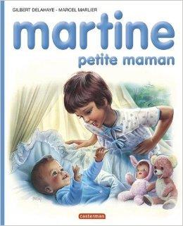Martine, numéro 18 : Martine petite maman de Gilbert Delahaye,Marcel Marlier ( 4 mai 1993 )