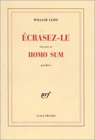 Ecrasez-le, précédé de Homo Sum par William Cliff