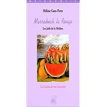 Marrakech la rouge. Les Juifs de la Médina