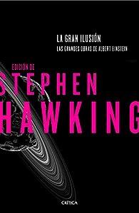 La gran ilusión par Stephen Hawking