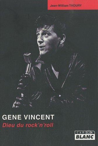 GENE VINCENT Le Dieu du rock par Jean-William Thoury
