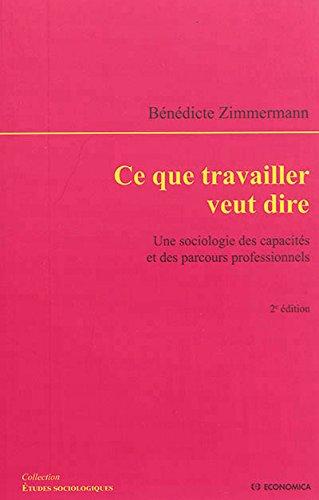 Ce Que Travailler Veut Dire, 2e ed.