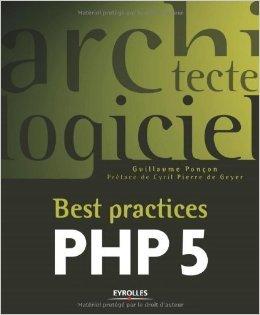 Best practices PHP 5 de Guillaume Ponon,Libero Maesano,Cyril Pierre de Geyer (Prface) ( 17 novembre 2005 )
