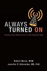 Always Turned On: Sex Addiction in the Digital Age