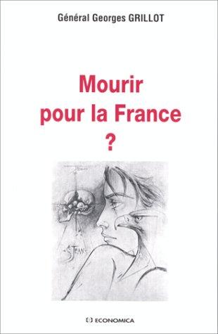 Mourir pour la France ? par Général Georges Grillot