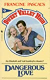Dangerous Love (Sweet Valley High)