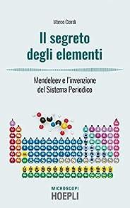Il segreto degli elementi: Mendeleev e l'invenzione del Sistema Periodico