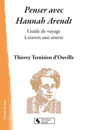 Penser avec Hannah Arendt : Guide de voyage à travers une oeuvre
