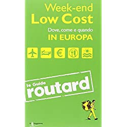 Week-end Low Cost. Dove, come e quando in Europa