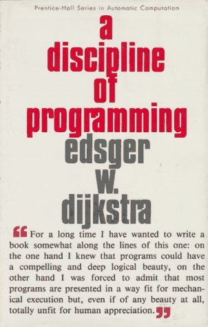 A Discipline of Programming by Edsger W. Dijkstra (1976-10-28)