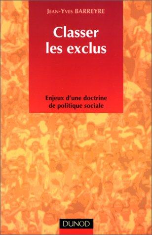 Classer les exclus : Enjeux d'une doctrine de politique sociale par Jean-Yves Barreyre