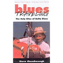 Blues Travelling: The Holy Sites of Delta Blues