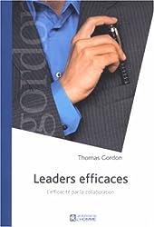 Leaders efficaces : L'efficacité par la collaboration