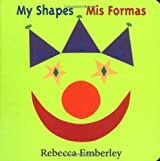 My Shapes/ Mis Formas by Rebecca Emberley (2000-09-01)