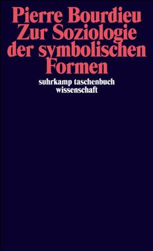 Zur Soziologie der symbolischen Formen (suhrkamp taschenbuch wissenschaft)