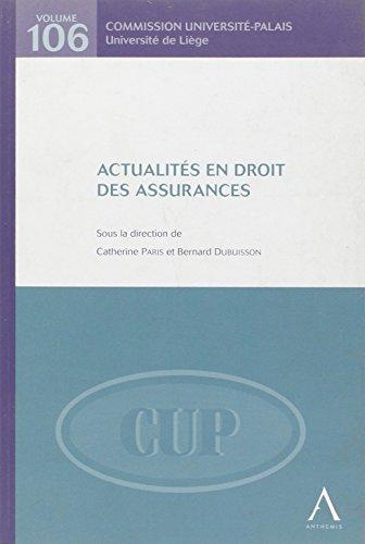 Actualites en Droit des Assurances par Dubuisson B. Paris C