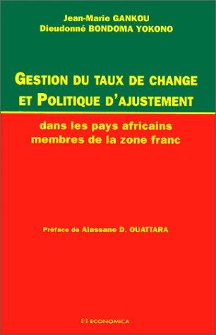 Gestion du taux de change et politique d'ajustement dans les pays africains memb