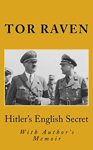 Hitler's English Secret: With Author's Memoir by [Raven, Tor]