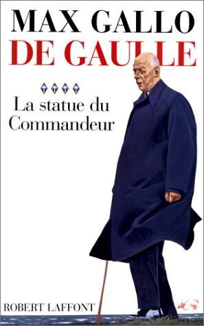 De Gaulle, tome 4 : La statue du commandeur