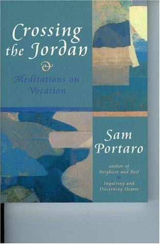 Crossing The Jordan Meditations On Vocation Cloister Books