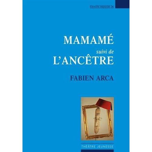 Mamamé : Suivi de L'ancêtre