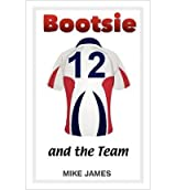 [(Bootsie - And the Team (Book Seven) )] [Author: Mike James] [Apr-2012]