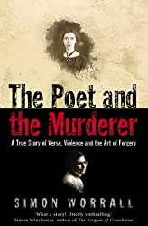 The Poet and the Murderer: A True Story of Verse, Violence and the Art of Forgery