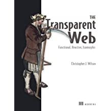 The Transparent Web: Functional, Reactive, Isomorphic