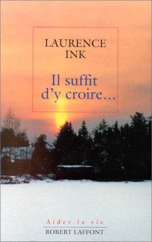 Il suffit d'y croire par Laurence Ink